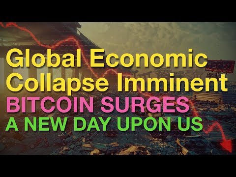 Global Economic Collapse Imminent - Bitcoin To Replace Dollar