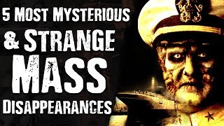 5 Most MYSTERIOUS & STRANGE Mass Disappearances