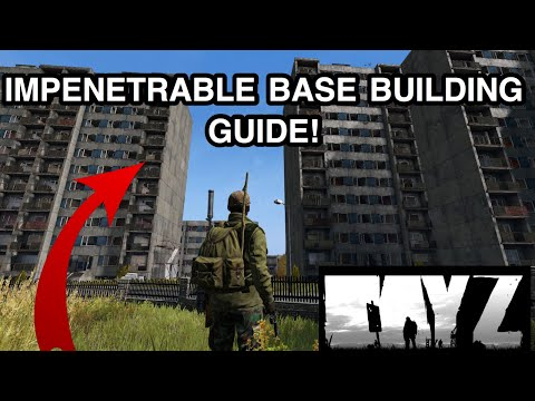 DayZ- How To Make An Impenetrable Base