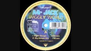 Mr Jack  – Wiggly World  (Big Boogie Mix)