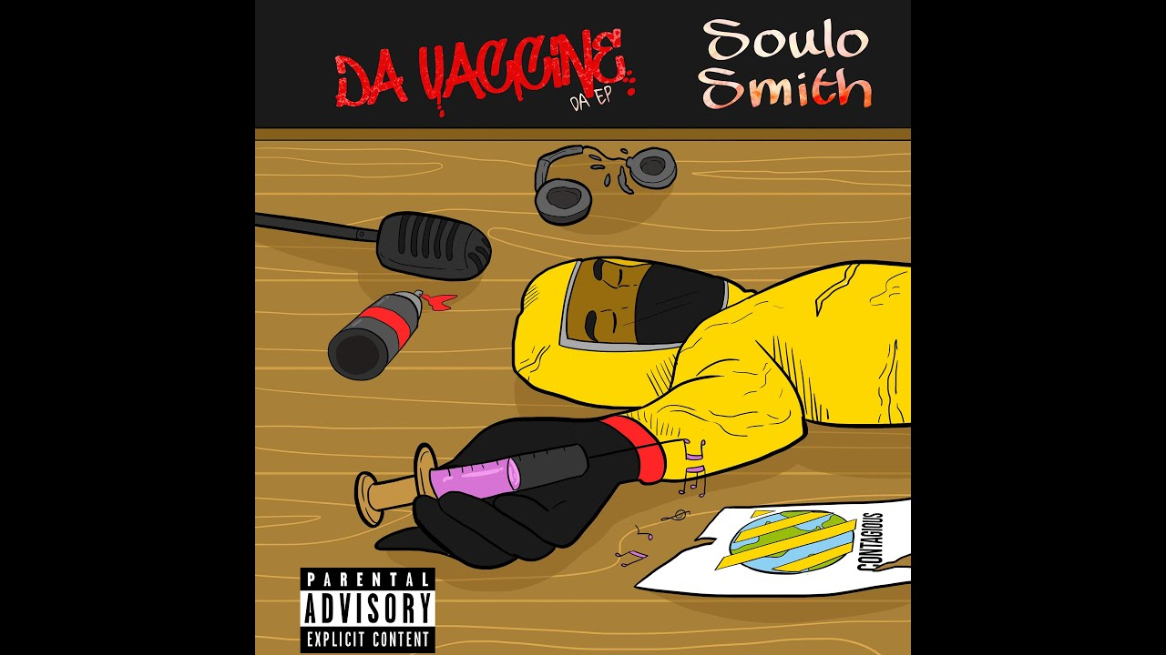 Da Vaccine? [Official Audio] (Full EP) By Soulo Smith