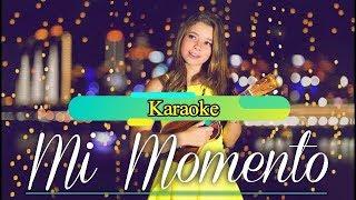 Mi Momento - Karaoke Original - d-_-b
