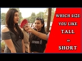 Tall or Short Which one Girls Like? - Cute Girls on Boys Habits | THF - Ab Mauj Legi Dilli