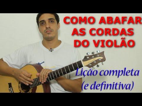 COMO ABAFAR AS CORDAS DO VIOLÃO - vídeo 1