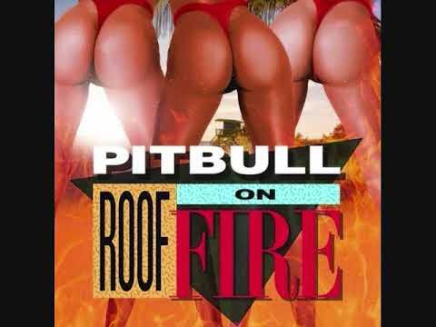 Pitbull - Roof On Fire ( Audio )