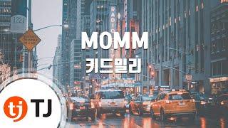 [TJ노래방] MOMM - 키드밀리(Prod. By 코드쿤스트) / TJ Karaoke