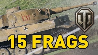 World of Tanks || 15 FRAGS - Tiger 131