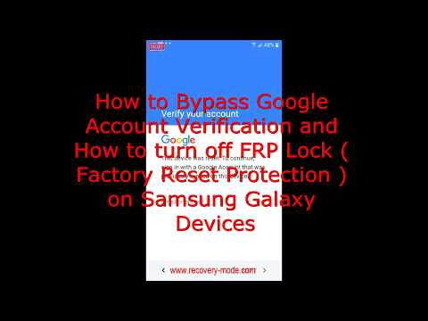 How to bypass FRP Lock and Google Account verification on Samsung Galaxy