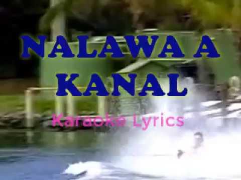 NALAWA A KANAL (karaoke lyrics)