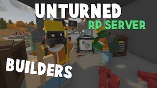 Unturned RP Server   Becoming A Builder