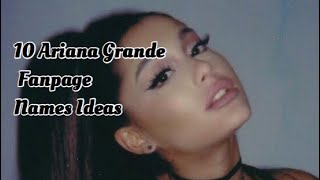 10 Ariana Grande Fanpage Names Ideas Youtube