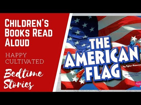 THE AMERICAN FLAG Book For Kids | 4th Of July Books For Kids | Children's Books Read Aloud