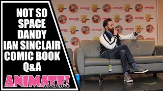 The Not So Space Dandy Ian Sinclair Comic Book Q&A at Animate Miami 2015