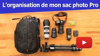 L'organisation de mon sac photo Pro + BONUS en fin de vidéo