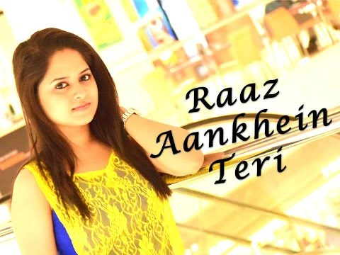 Raaz Aankhein Teri | Female Cover By...