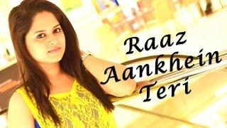 Raaz Aankhein Teri   Female Cover By Amrita Nayak   Raaz Reboot   Ki Kore Bolbo Tomay   Audio Song