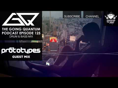 GQ Podcast - Drum & Bass Mix & The Prototypes Guest Mix [Ep.125]
