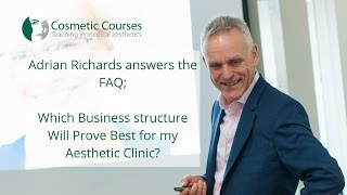 Which business structure will prove best for my aesthetic clinic?
