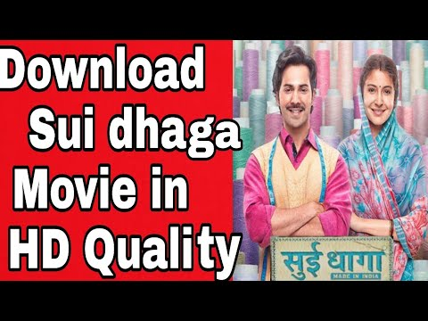 Download How To Download Sui dhaga Full Movie in HD Quality 2018   How to download Sui dhaga movie 2018   