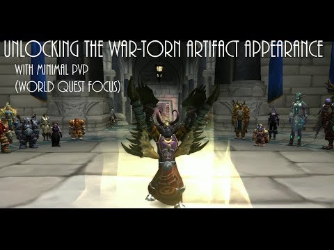 World of Warcraft Unlocking the War-Torn Artifact Appearance with Minimal PvP Legion Guide