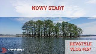 Nowy Start [devstyle vlog #157]
