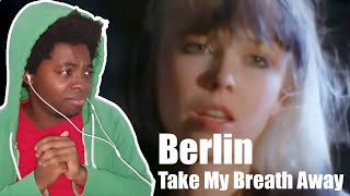 FIRST TIME HEARING Berlin - Take My Breath Away (REACTION!!!)