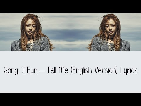 Song Ji Eun - Tell Me (English Version) [Lyrics]