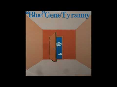 """Blue"" Gene Tyranny - Out Of The Blue / A Letter From Home About Sound And Consciousness"