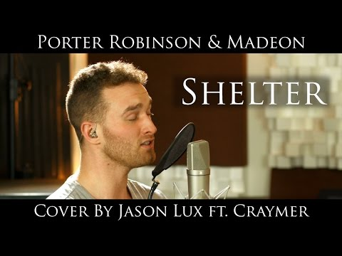 Shelter - Porter Robinson & Madeon (synth & vocal cover ft. Craymer)