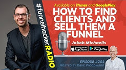How To Find Clients And Sell Them A Funnel - Jakob Michaelis - FHR #201