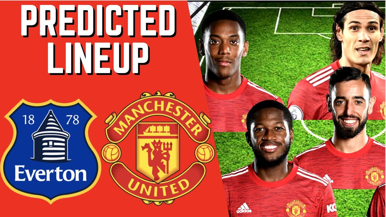 PREDICTED LINEUP - EVERTON VS MANCHESTER UNITED - PREMIER LEAGUE 2020/21!