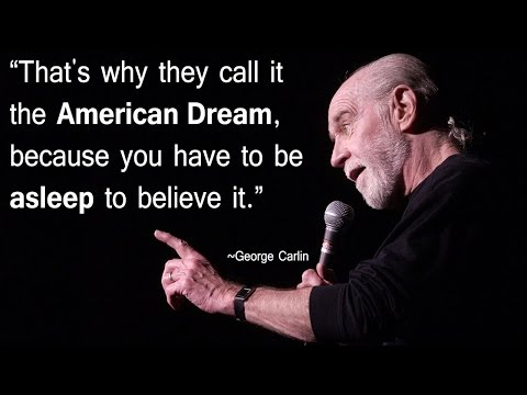 """""""The Truth about the American Dream"""" - George Carlin/Felly Soulfurious"""