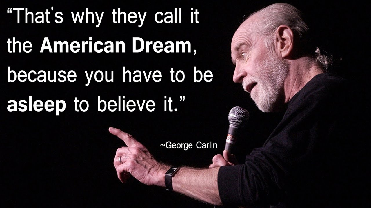 Image result for george carlin the american dream