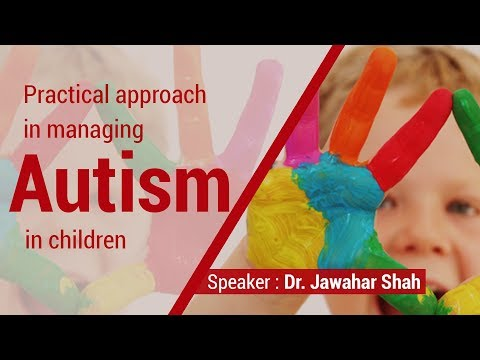 Homeopathy Course : Practical Approach In Managing Autism In Children By Dr Jawahar Shah
