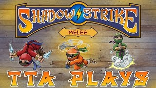 TTA Plays Shadow Strike Melee - Gameplay and Review