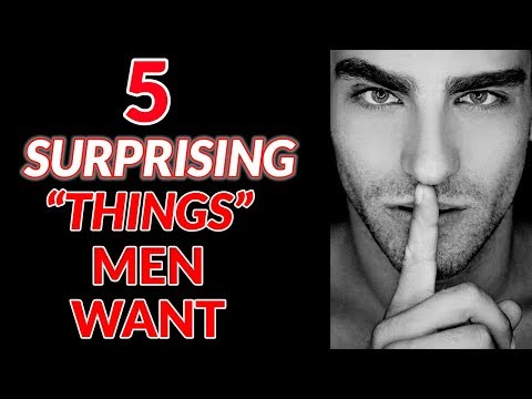 5 Surprising Things Men Want From Women (He'd NEVER admit #3!)