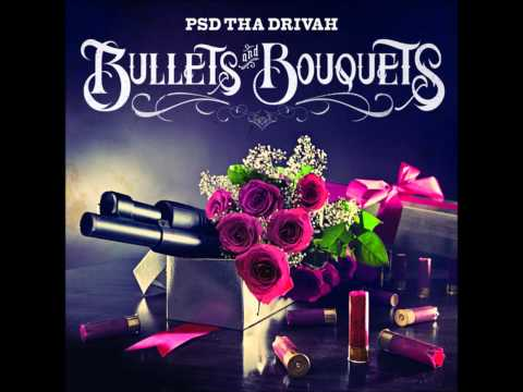 P.S.D. Tha Drivah Bullets & Bouquets - Tragedy