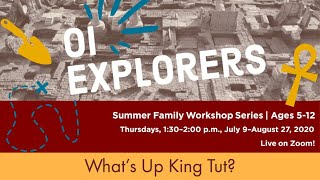 OI Explorers: Session 3, What's Up King Tut