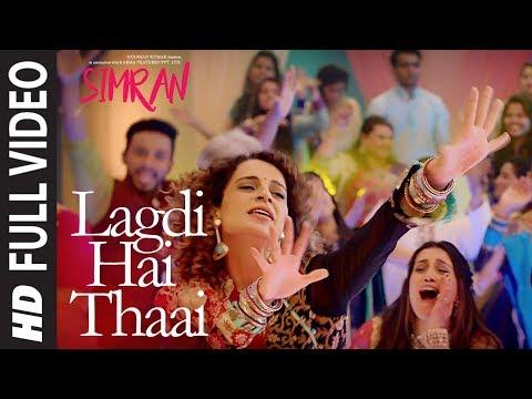 Simran: Lagdi Hai Thaai Full Song   Kangana Ranaut   Guru Randhawa, Jonita Gandhi   Sachin-Jigar