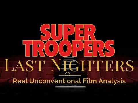The Last Nighters - Episode 15 - Super Troopers - Film Analysis