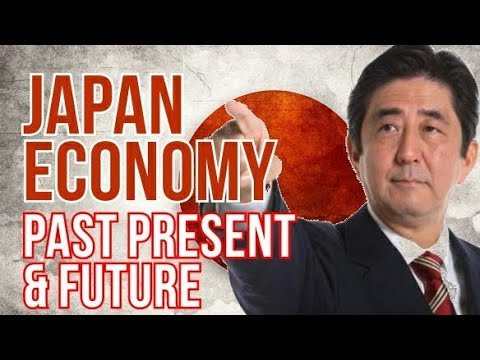 JAPAN ECONOMY : PAST , PRESENT AND FUTURE