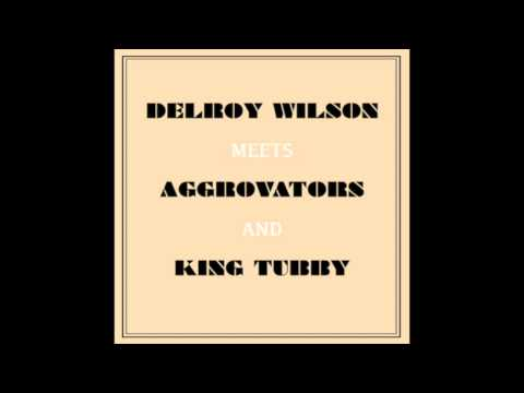 Delroy Wilson Meets The Aggrovators And King Tubby (Full Album)