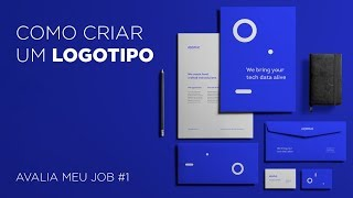 Como criar um logotipo - Avalia meu job #1