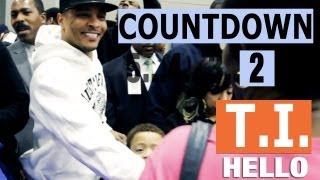 "Countdown to T.I. ""Hello"" (Episode 3 of 5)"