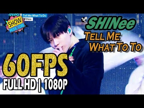 60FPS 1080P | SHINee(샤이니) - Tell Me What To Do, Show Music core 20161126