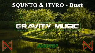 ►♫ Squnto & !Tyro - Bust