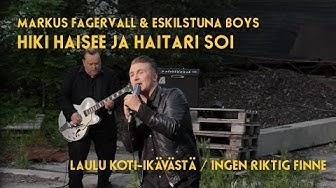 Markus Fagervall & Eskilstuna Boys: HIKI HAISEE JA HAITARI SOI