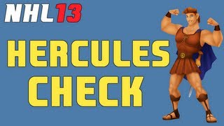 NHL 13: The Hercules Check