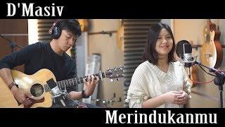 Gambar cover Merindukanmu - D'Masiv   by Nadia & Yoseph (NY Cover)