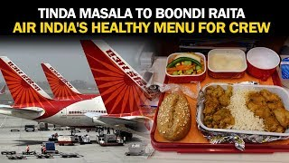 Air India's Low-Fat Meal For Its Crew | NewsMo